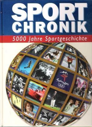 Sport Chronik - 5000 Jahre Sportgeschichte