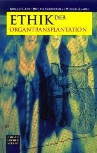 Ethik der Organtransplantation - J. S. Ach / M. Anderheiden / M