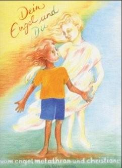 Dein Engel und Du - von Engel Metathron und Christinane Sautter
