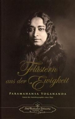 Flüstern aus der Ewigkeit - von Paramahansa Yogananda
