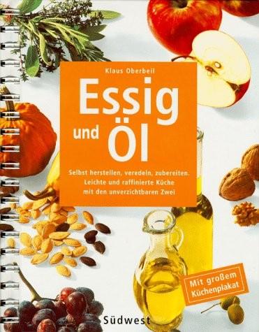 Essig und Öl - von Klaus Oberbeil