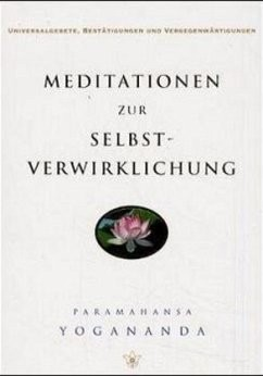 Meditationen zur Selbst-Verwirklichung - Paramahansa Yogananda