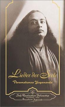 Lieder der Seele - von Paramahansa Yogananda