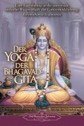 Der Yoga der Bhagavad-Gita - von Paramahansa Yogananda
