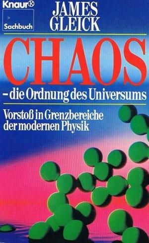 Chaos - die Ordnung des Universums von James Gleick
