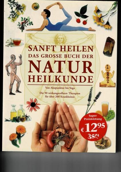 Sanft heilen - Das grosse Buch der Naturheilkunde