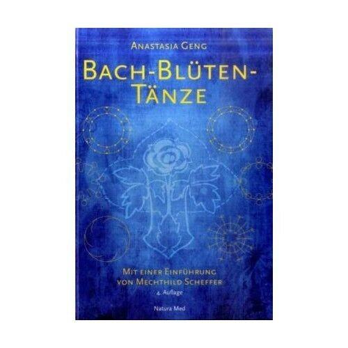 Bach-Blüten-Tänze von Anastasia Geng
