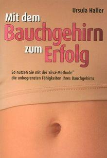 Mit dem Bauchgehirn zum Erfolg - von Ursula Haller