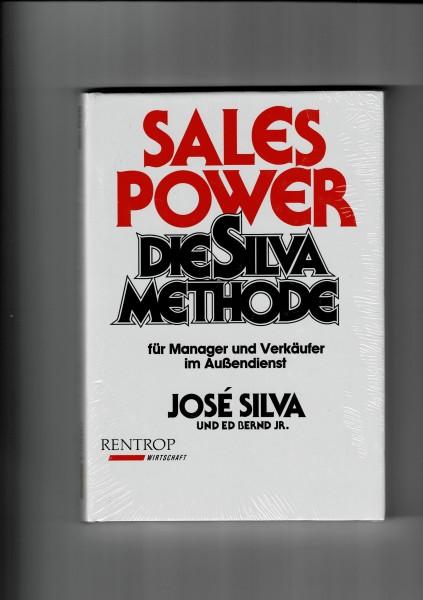 Sales Power DIE SILVA METHODE für Manager und Verkäufer im Außendienst von José Silva