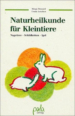Naturheilkunde für Kleintiere - von Drossard / Letschert