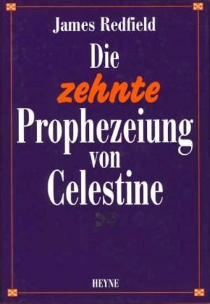 Die zehnte Prophezeihung von Celestine - von James Redfield