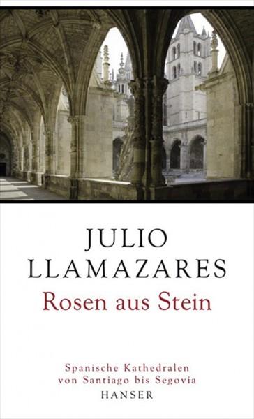 Rosen aus Stein - von Julio Llamazares