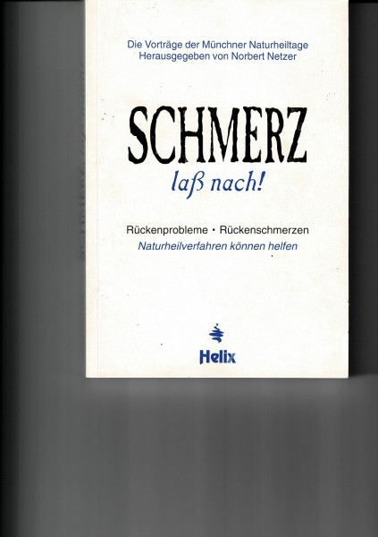 Schmerz, laß nach! Rückenprobleme - Rückenschmerzen - von Norbert Netzer (Hrsg.)