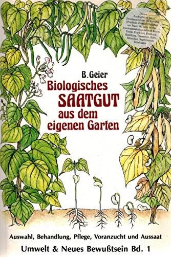 Biologisches Saatgut aus dem eigenen Garten von B. Geier