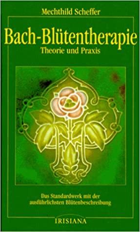 Bach-Blütentherapie von Mechthild Scheffer