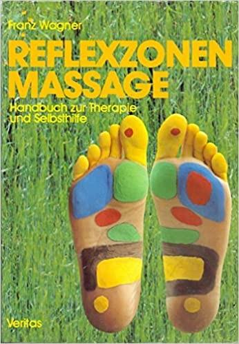 ReflexzonenMassage. Handbuch zur Therapie und Selbsthilfe - von Franz Wagner