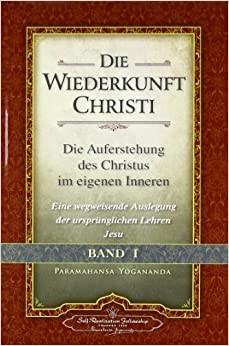 Die Wiederkunft Christi I - von Paramahansa Yogananda