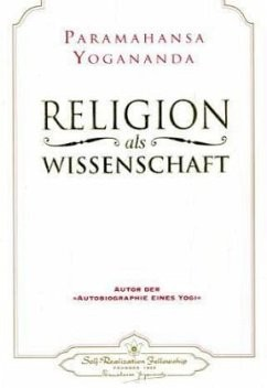 Religion als Wissenschaft - von Paramahansa Yogananda
