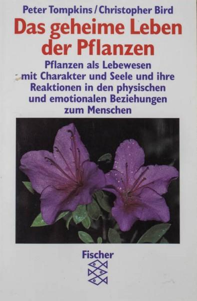 Das geheime Leben der Pflanzen: - von Peter Tompkins/Christopher Bird
