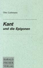Kant und die Epigonen von Otto Liebmann