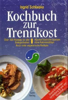 Kochbuch zur Trennkost von Ingrid Schlieske