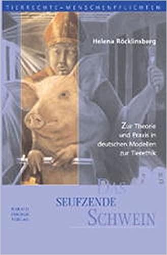 Das seufzende Schwein. Von Helena Röcklinsberg