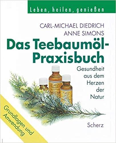 Das Teebaumöl-Praxisbuch - von Diedrich und Simons