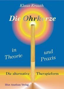 Die Ohrkerze in Therapie und Praxis - Das Buch!
