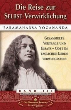 Die Reise zur Selbst-Verwirklichung - von Paramahansa Yogananda